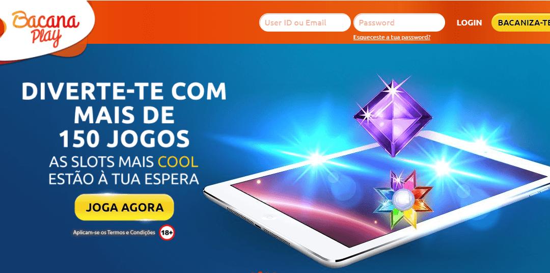 Casino BacanaPlay com bónus exclusivo de 100% até 100€