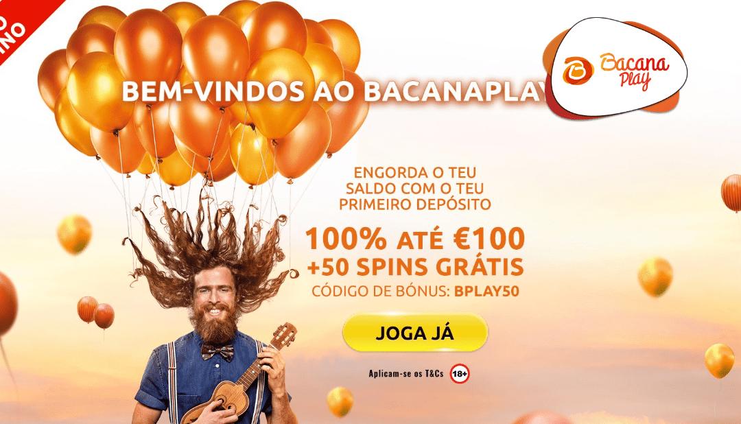 Código promocional BacanaPlay | Bónus exclusivo de 100% até 100€