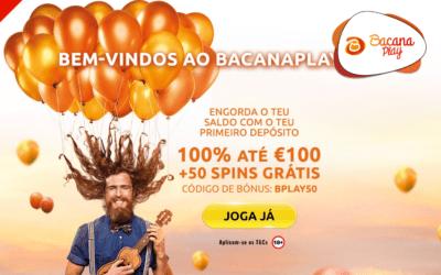Código promocional BacanaPlay   Bónus exclusivo de 100% até 100€